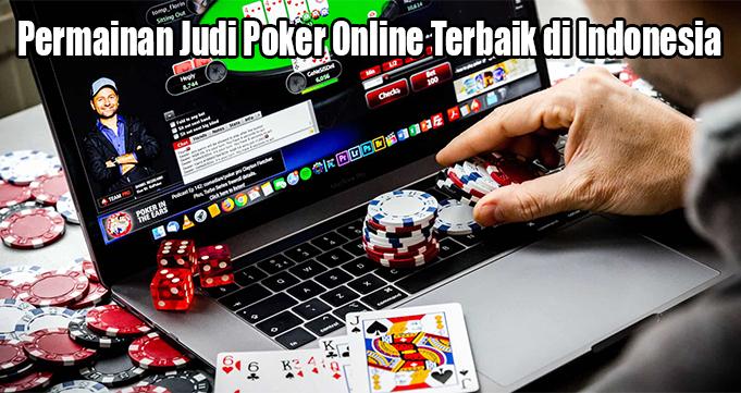 Permainan Judi Poker Online Terbaik di Indonesia